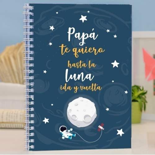 """Cuaderno molón """"Papá te quiero hasta la luna"""""""