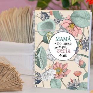 """Cuaderno chulo """"Madre si no fuese por ti"""""""