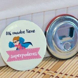 """Abridor de botellas súper molón """"Mi madre tiene superpoderes"""""""